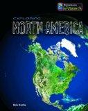 Exploring North America (Infosearch: Exploring Continents) (Infosearch: Exploring Continents)