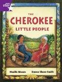 Rigby Star Guided Year 2/P3 Purple Level: The Cherokee Little People