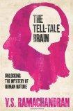 Tell-Tale Brain: Unlocking the Mystery of Human Nature