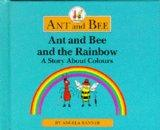 Ant and Bee and the Rainbow: A Story About Colours (Ant & Bee)