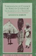 Thresholds of Change in African Literature The Emergence of a Tradition