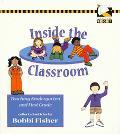 Inside the Classroom Teaching Kindergarten and First Grade