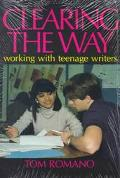Clearing the Way Working With Teenage Writers