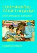Understanding Whole Language From Principles to Practice