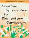 Creative Approaches to Elementary Curriculum