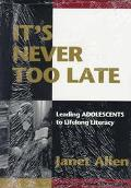 It's Never Too Late Leading Adolescents to Lifelong Literacy