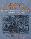 Beyond the Textbook Teaching History Using Documents and Primary Sources