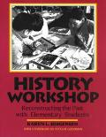 History Workshop Reconstructing the Past With Elementary Students