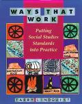Ways That Work Putting Social Studies Standards into Practice