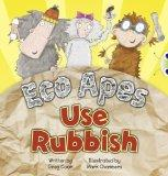 Eco Apes Use Rubbish (Red A) (Bug Club)