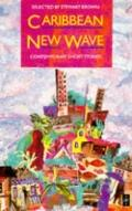 Caribbean New Wave: Contemporary Short Stories
