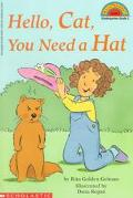 Hello Cat, You Need a Hat (Hello Reader! Series)