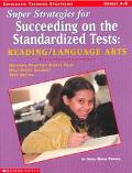 Super Strategies for Succeeding on the Standardized Tests Reading/Language Arts