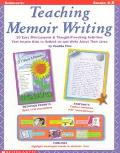 Teaching Memoir Writing 20 Easy Mini-Lessons and Thought-Provoking Activities That Inspire K...