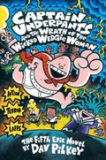 Captain Underpants and the Wrath of the Wicked Wedgie Woman The Fifth Epic Novel