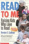 Read to Me Raising Kids Who Love to Read