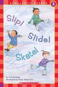 Slip! Slide! Skate