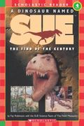 Dinosaur Named Sue The Find of the Century