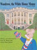 Woodrow, the White House Mouse - Peter W. Barnes - Paperback