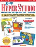 Easy Hyperstudio Projects That Fit Right into Your Curriculum Grades 3-6