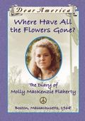 Where Have All the Flowers Gone? The Diary of Molly Mackenzie Flaherty