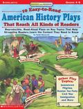 10 Easy-To-Read American History Plays That Reach All Kinds of Readers Reproducible, Read-Al...