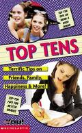 Top Tens: Terrific Tips on Friends, Family, Happiness and More!