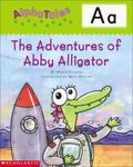 Letter A The Adventures of Abby the Alligator