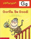 Letter G Gorilla, Be Good