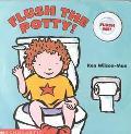 Flush the Potty!