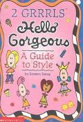 Hello Gorgeous A Guide to Style