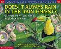 Does It Always Rain in the Rain Forest? Questions and Answers About Tropical Rain Forests