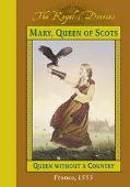 Mary, Queen of Scots Queen Without a Country