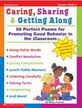 Caring, Sharing & Getting Along   (Grades PreK-1): 50 Perfect Poems for Promoting Good Behav...