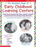Scholastic Book of Early Childhood Learning Centers