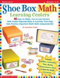 Shoe Box Math Learning Centers 40 Easy-To-Make, Fun-To-Use Centers With Instant Reproducible...