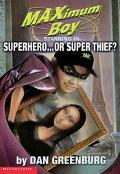 Superhero or Super Thief?