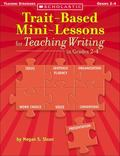 Trait-based Mini-lessons For Teaching Writing in Grades 2-4