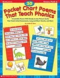 30 Pocket Chart Poems That Teach Phonics (Grades PreK-2)