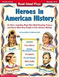 Read-Aloud Plays Heroes in American History  Grades 2-4