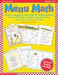 Menu Math Super-Fun Reproducible Menus With Skill-Building Worksheets That Give Kids Practic...