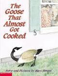 Goose That Almost Got Cooked