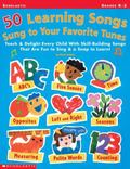 50 Learning Songs Sung to Your Favorite Tunes Teach & Delight Every Child With Skill-Buildin...