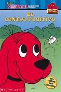 Conejo Fugitivo/Clifford and the Runaway Rabbit