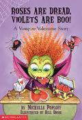 Roses Are Dread, Violets Are Boo A Vampire Valentine Story