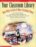 Your Classroom Library New Ways to Give It More Teaching Power  Great Teacher-Tested and Res...