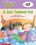 Word Family Tales -At: A Bat Named Pat