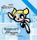 Bubbles's Best Adventure Ever