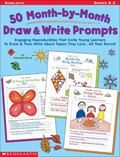 50 Month-by-Month Draw & Write Prompts: Engaging Reproducibles That Invite Young Learners To...