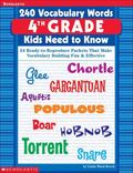 240 Vocabulary Words 4th Grade Kids Need To Know: 24 Ready-to-Reproduce Packets That Make Vo...